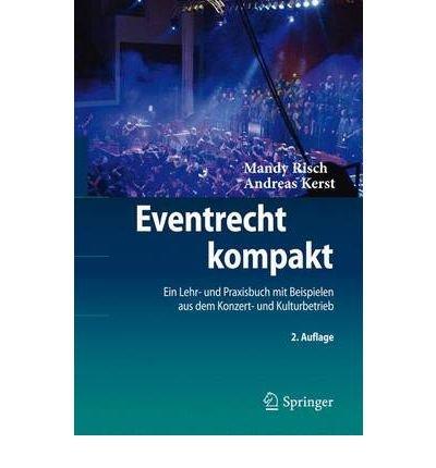 Eventrecht Kompakt: Ein Lehr- Und Praxisbuch Mit Beispielen Aus Dem Konzert- Und Kulturbetrieb (Hardback)(English / German) - Common