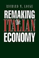 Remaking the Italian Economy (Cornell Studies in Political Economy)