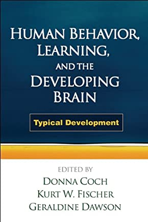 Human Behavior, Learning, and the Developing Brain: Typical Development (English Edition)