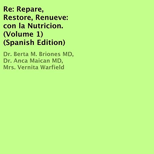 Re: Repare, Restore, Renueve: con la Nutricion, Volume 1 [Spanish Edition] audiobook cover art