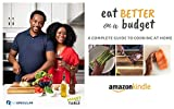 Eat Better on a Budget: A Complete Guide to Cooking at Home