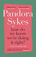 How Do We Know We're Doing It Right?: The Sunday Times bestselling essay collection