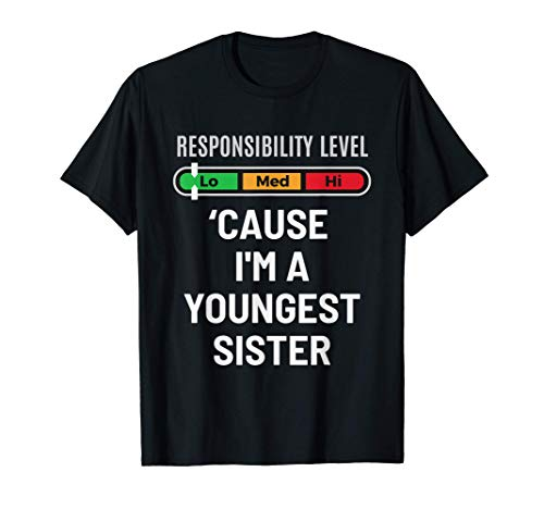 Youngest sister gift - Funny younger sibling quote T-Shirt
