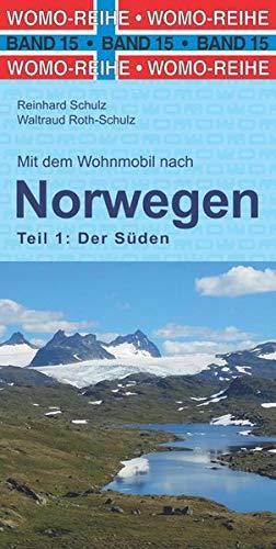 Mit dem Wohnmobil nach Süd-Norwegen: Teil 1: Der Süden (Womo-Reihe)