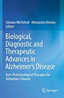 Biological, Diagnostic and Therapeutic Advances in Alzheimer's Disease: Non-Pharmacological Therapies for Alzheimer's Disease