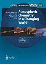 Atmospheric Chemistry in a Changing World: An Integration and Synthesis of a Decade of Tropospheric Chemistry Research