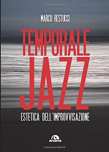 Temporale jazz: Estetica dell'improvvisazione