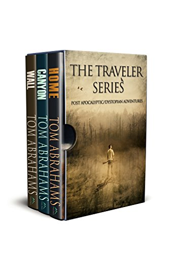 The Traveler Series: A Post-Apocalyptic/Dystopian Adventure: Books 1-3 by [Tom Abrahams]