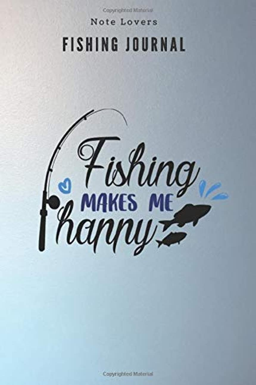 アシュリータファーマン存在するビヨンFishing makes me Happy - Fishing Journal: Fishing Log Book | Perfect Gift For Gift for Fishing Lover
