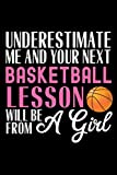 Underestimate Me And Your Next Basketball Lesson Will Be From A Girl: Point Guard Blank Lined Notebook