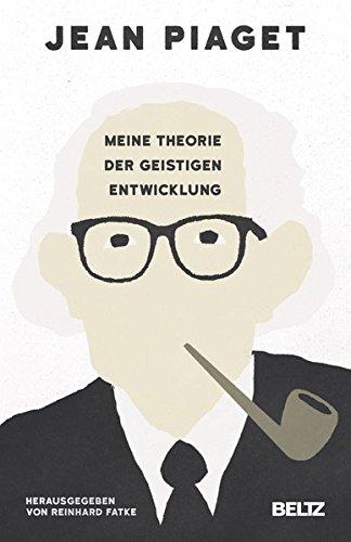 Meine Theorie der geistigen Entwicklung (Beltz Taschenbuch / Psychologie)