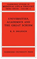 Universities, Academics and the Great Schism (Cambridge Studies in Medieval Life and Thought: Third Series, Series Number 12)