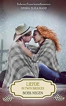 Liefde in Twin Bridges: boek negen van [Debra Eliza Mane]