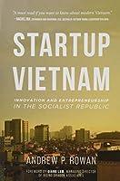 Startup Vietnam: Innovation and Entrepreneurship in the Socialist Republic