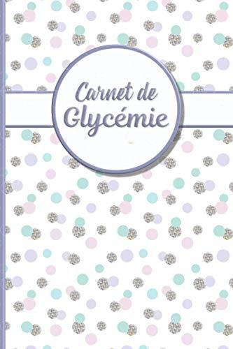 Carnet de Glycémie: Carnet de Suivi de Diabète...