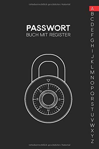 Passwort Buch mit Register: Organizer und Manager deiner Passwörter mit ABC Register in A5 und 150 Seiten