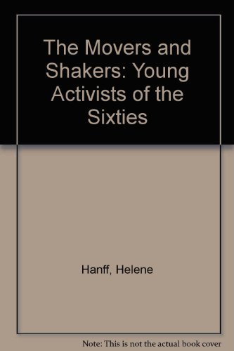 The Movers and Shakers: Young Activists of the Sixties