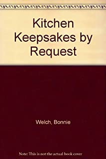Kitchen Keepsakes by Request by Bonnie Welch (2001-04-03)