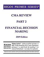 Cma Review 2017: Financial Decision Making (Rigos Primer)