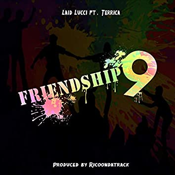 Friendship 9 (feat. Terrica)