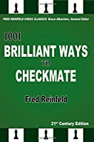 1001 Brilliant Ways to Checkmate (Fred Reinfeld Chess Classics)