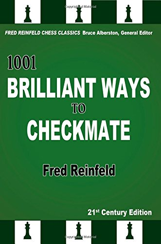 1001 Brilliant Ways to Checkmate, 21st Century Edition...