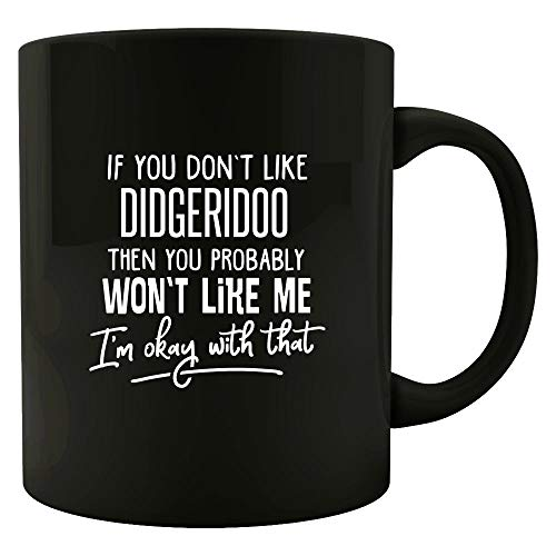 Microwave Safe, Hand Wash, Premium 2 Sided Full Color Custom Print! Protective Packaging Used To Make Sure This Ceramic Mug Arrives In Perfect Condition Makes A Great Gift For Your Family and Friends If You Don't Like DIDGERIDOO, Then You Probably Wo...