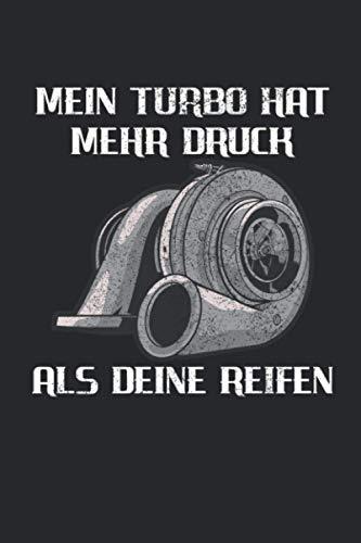 Mein Turbo Hat Mehr Druck Als Deine Reifen: Lustiges Auto Motor Tuner Tuning Notizbuch / Tagebuch / Heft mit Linierten Seiten. Notizheft mit Linien, Journal, Planer für Termine oder To-Do-Liste.