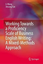 Working Towards a Proficiency Scale of Business English Writing: A Mixed-Methods Approach