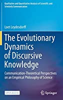 The Evolutionary Dynamics of Discursive Knowledge: Communication-Theoretical Perspectives on an Empirical Philosophy of Science (Qualitative and Quantitative Analysis of Scientific and Scholarly Communication)