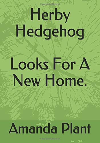 Herby Hedgehog, Looks For A New Home: With Coloring And Puzzles Pages