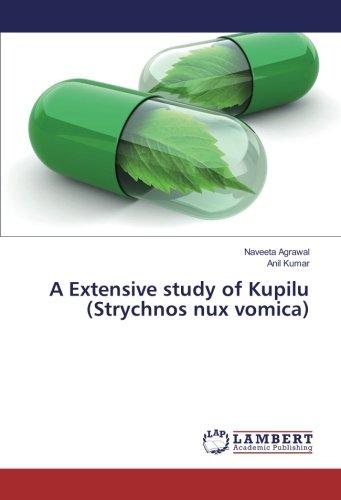 A Extensive study of Kupilu (Strychnos nux vomica)