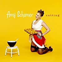 Cutting by Amy Schumer (2012-05-03)