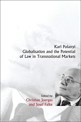 Karl Polanyi, Globalisation and the Potential of Law in Transnational Markets: 8