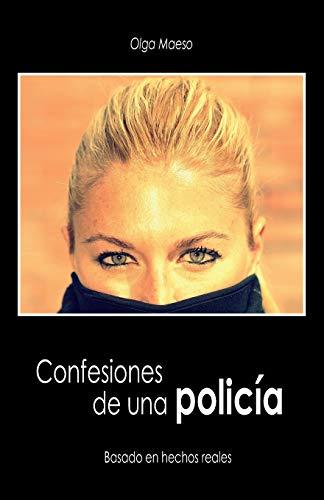 Confesiones de una policía: Basado en hechos reales