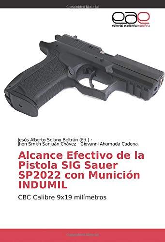 Alcance Efectivo de la Pistola SIG Sauer SP2022 con Munición INDUMIL: CBC Calibre 9x19 milímetros
