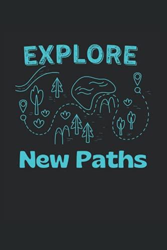 Explore New Paths: Descubra nuevos caminos Senderismo Outdoor Map regalos portátil alineado (formato A5, 15. 24 x 22. 86 cm, 120 páginas)