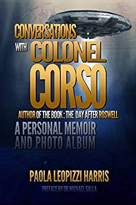 Conversations With Colonel Corso: A Personal Memoir and Photo Album