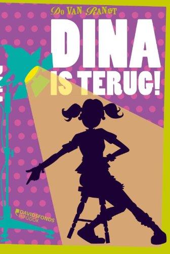 Dina is terug: Bevat : Verre vrienden en een vlek Boze buren en bikini's Tranen van stroop en theater Gedoe, gedonder en een wonder