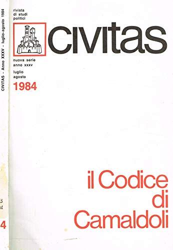 Civitas. Rivista bimestrale di studi politici fondata nel 1919 da Filippo Meda. Anno XXXV n.4. Il codice di camaldoli.