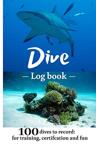 Dive Log Book: Scuba Diving Logbook, 100 dives, for training, certification and fun (scuba diving accessories women men kid)