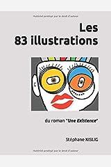 """Les 83 illustrations du roman """"Une Existence"""". Broché"""
