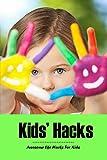 Kids Hacks: Awesome Life Hacks For Kids: Life Hacks (English Edition)