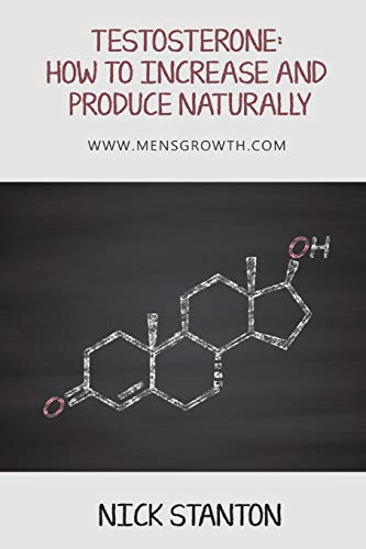 Testosterone: How to Increase and Produce Naturally