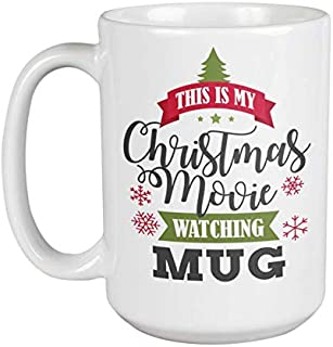 This Is My Christmas Movie Watching Mug. Funny Snowflake & Pine Tree Print Coffee & Tea Gift Mug For A Film Buff, Movie Junkie, Lover Or Freak Dad, Mom, Sister, Brother, Daughter, Son & Friend (15oz)