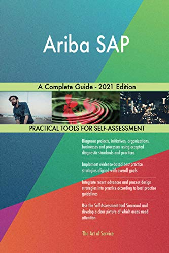 Ariba SAP A Complete Guide - 2021 Edition