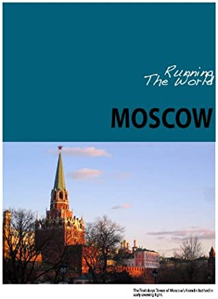 Running The World: Moscow, Russia (Blaze Travel Guides Running The World Book 1)