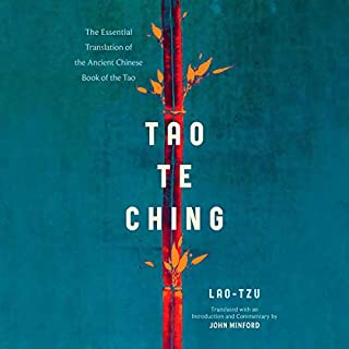 Tao Te Ching     The Essential Translation of the Ancient Chinese Book of the Tao              By:                                                                                                                                 Lao Tzu,                                                                                        John Minford - translator                               Narrated by:                                                                                                                                 Edoardo Ballerini                      Length: 7 hrs and 21 mins     1 rating     Overall 5.0