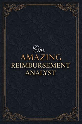 Reimbursement Analyst Notebook Planner - One Amazing Reimbursement Analyst Job Title Working Cover Checklist Journal: Teacher, A