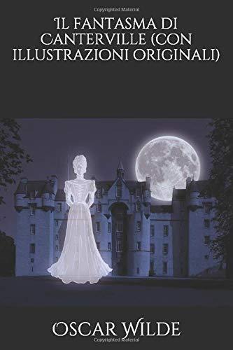 Il fantasma di Canterville (con illustrazioni originali)